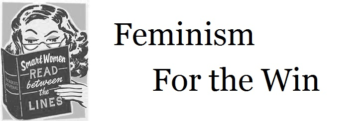 Feminism For the Win