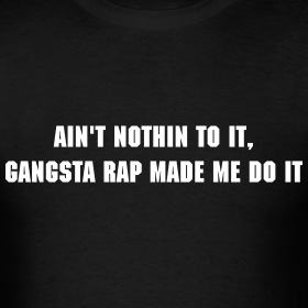 Gangsta-rap-made-me-do-it picture