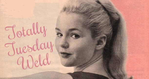 "Tuesday Weld Now ""tuesday weld is fifteen"
