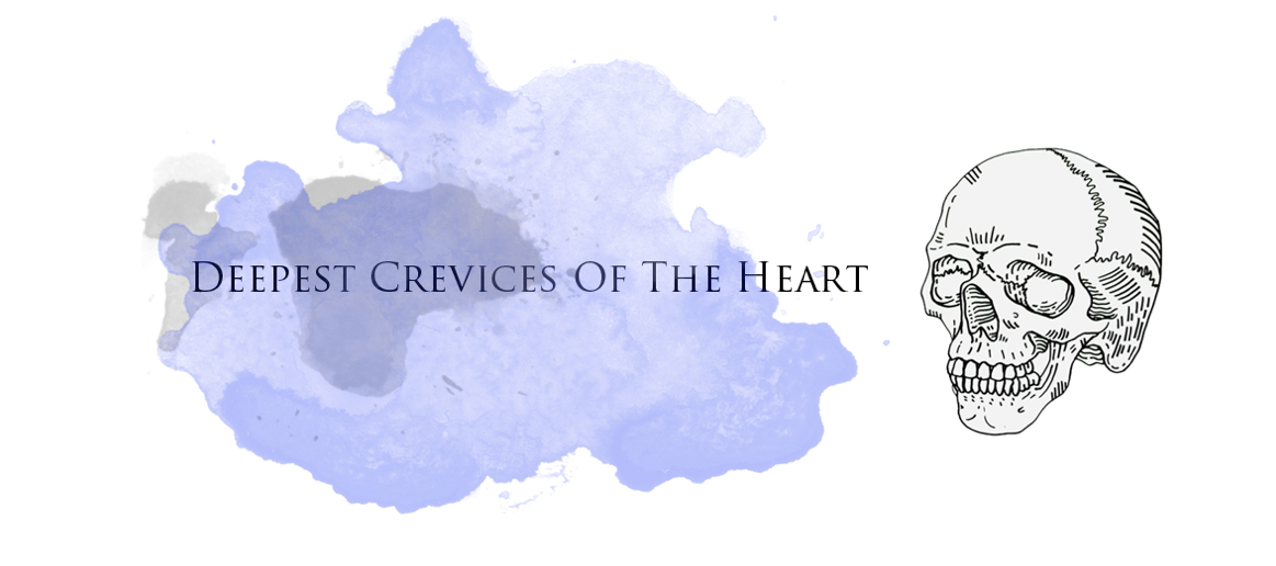 Deepest Crevices Of The Heart.