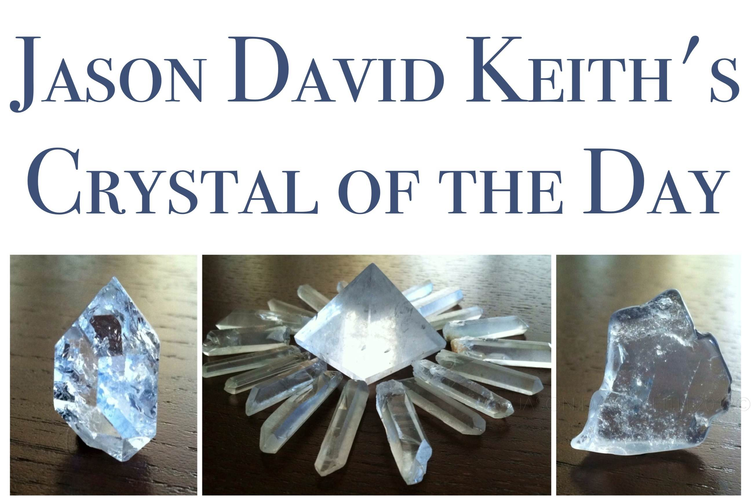 Jason David Keith's Crystal of the Day