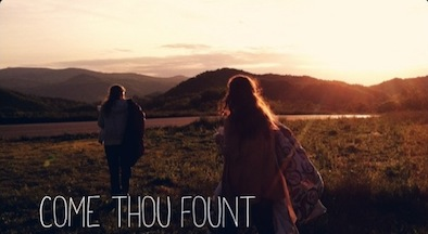 Come Thou Fount.