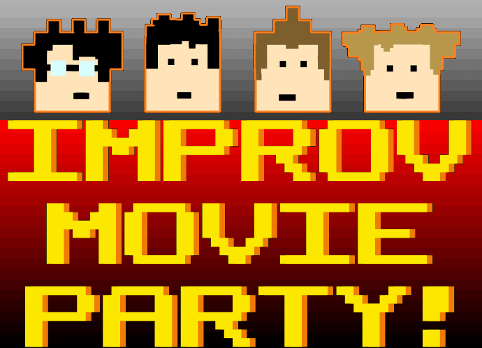 IMPROV MOVIE PARTY!