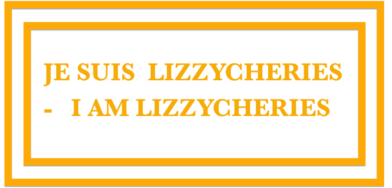 JE SUIS LIZZYCHERIES - I AM LIZZYCHERIES