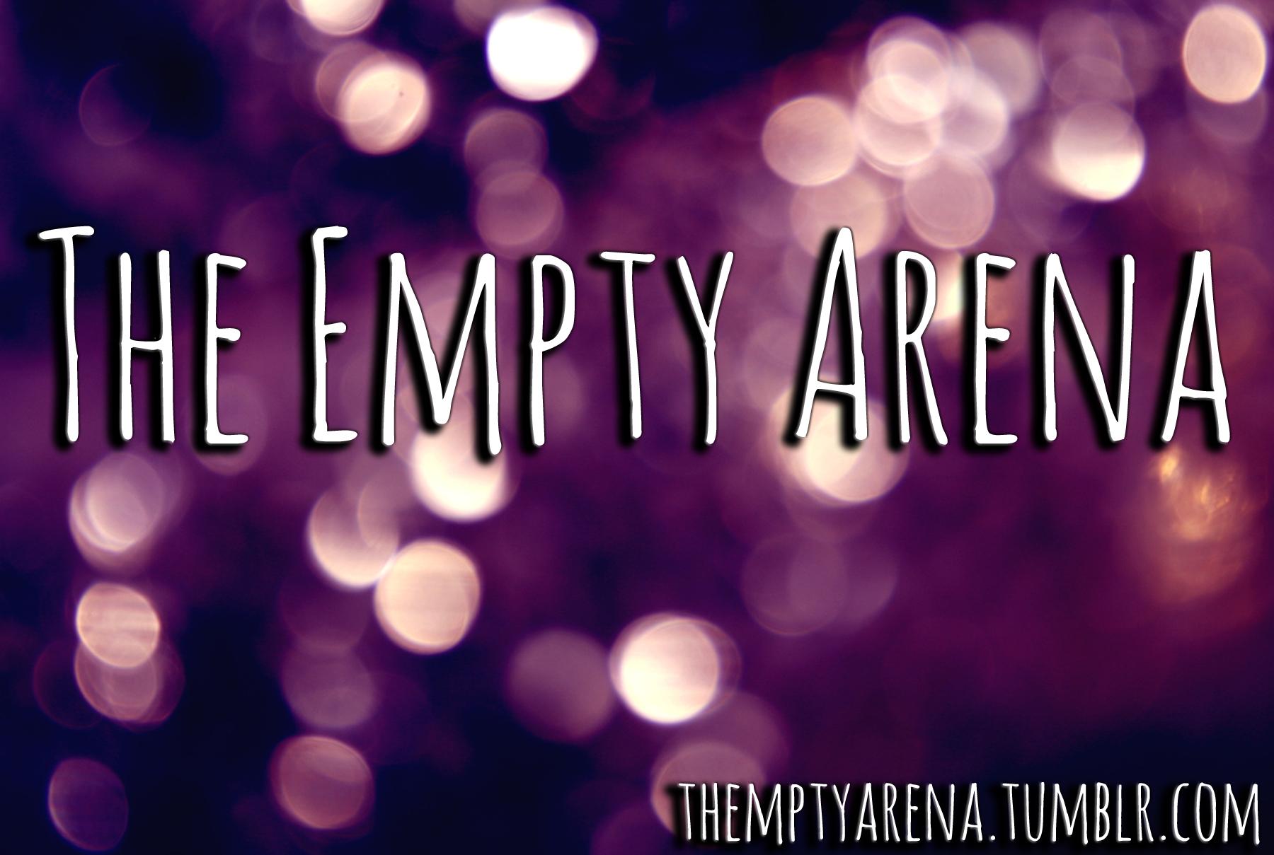 the empty arena