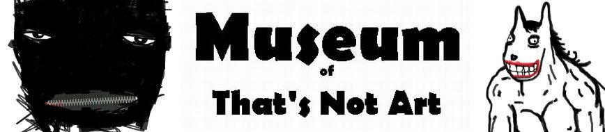 Museum of That's Not Art