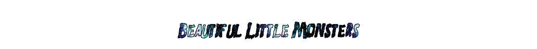 Beautiful Little Monsters