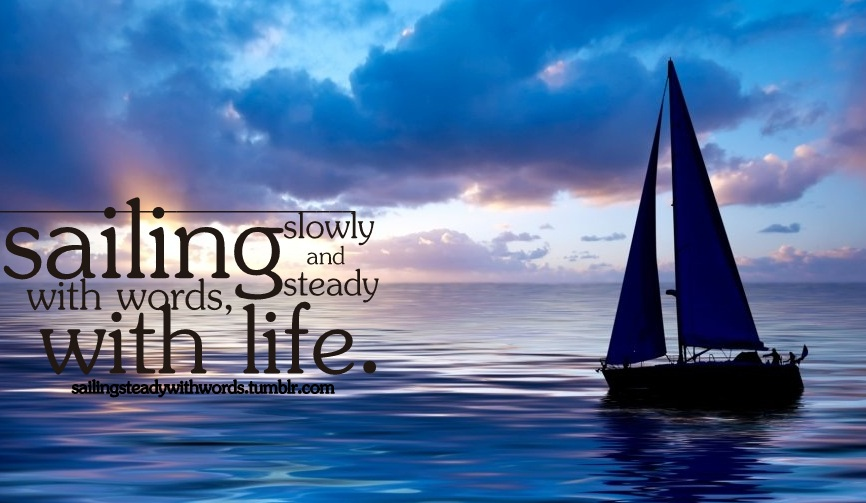 Sailing Quotes About Love Quotesgram: Good Sailing Quotes. QuotesGram
