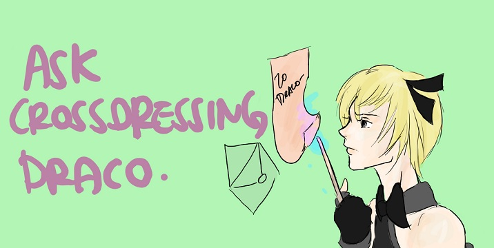 Ask a Draco in a Dress
