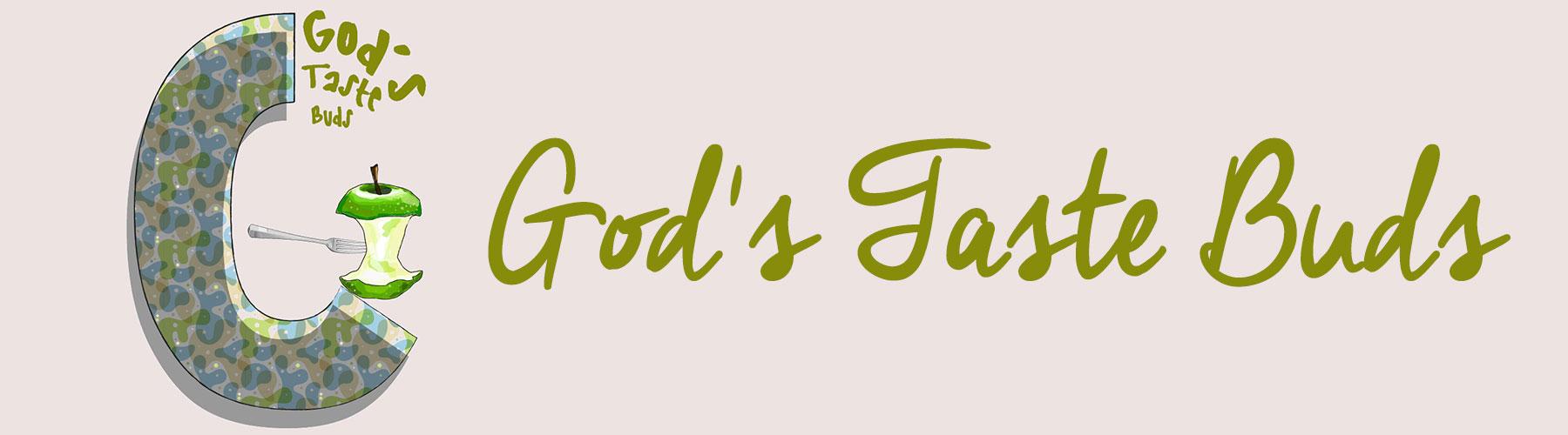 God\'s Taste Buds™