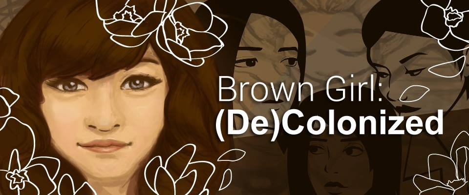 Brown Girl: Decolonized
