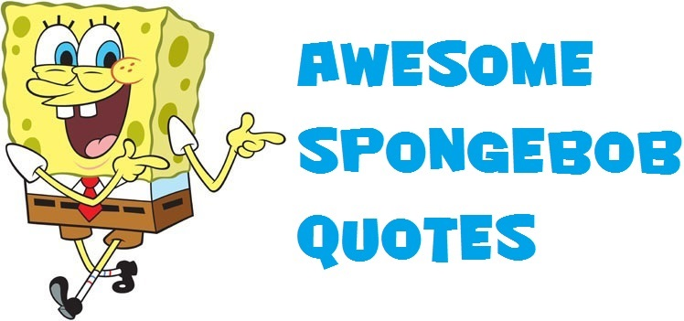 Awesome SpongeBob Quotes