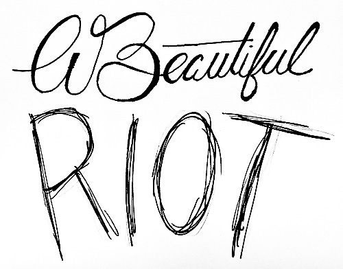 A Beautiful Riot