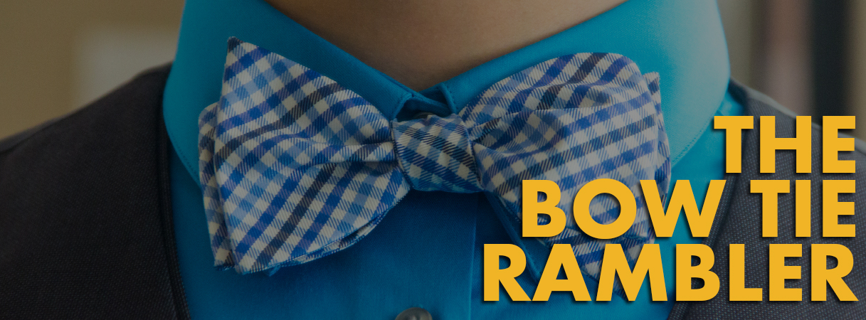 The Bow Tie Rambler