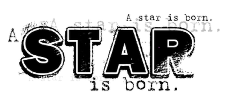 A Star is Born......