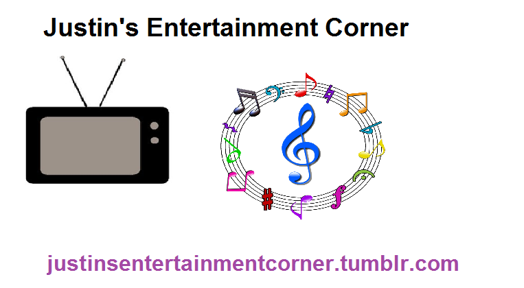 Justin's Entertainment Corner