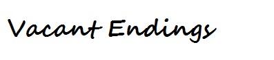 Vacant Endings