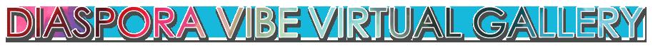 Diaspora Vibe Virtual Gallery