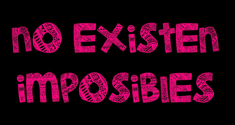 no existen imposibles