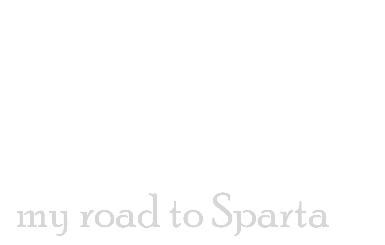 My road to Sparta