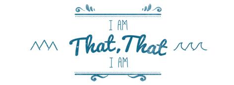 I Am That That I Am