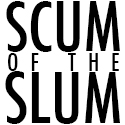 Scum Of The Slum