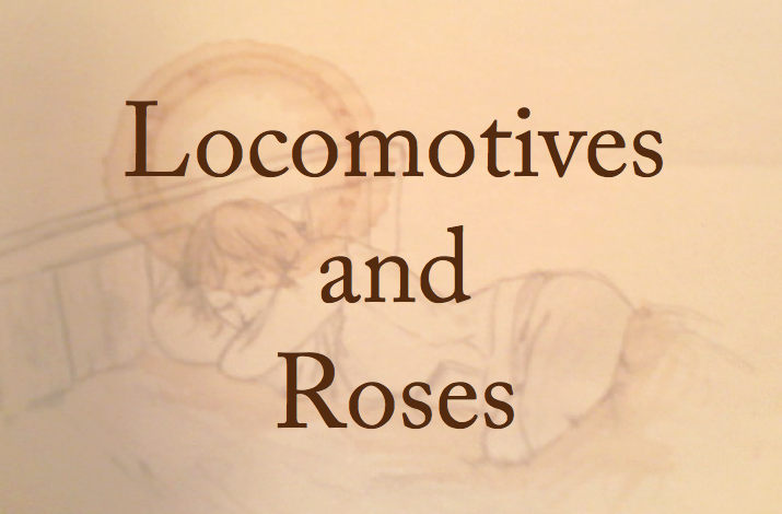 Locomotives and Roses