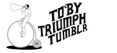 Toby Triumph Tumblr