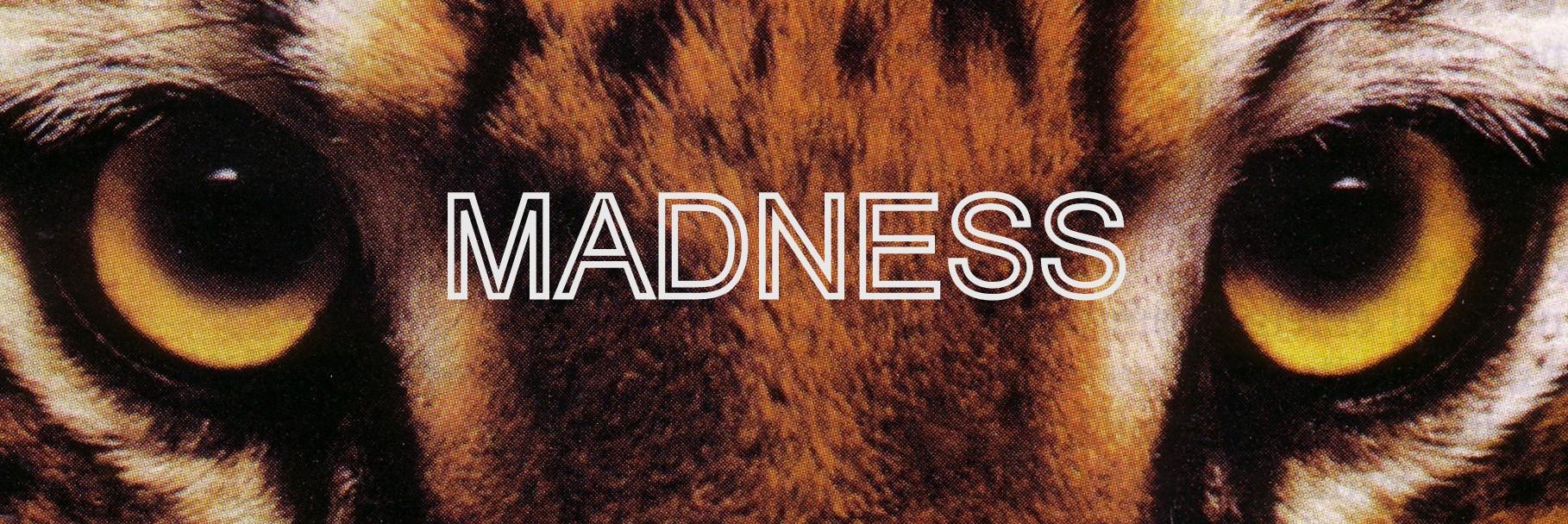 Madness-