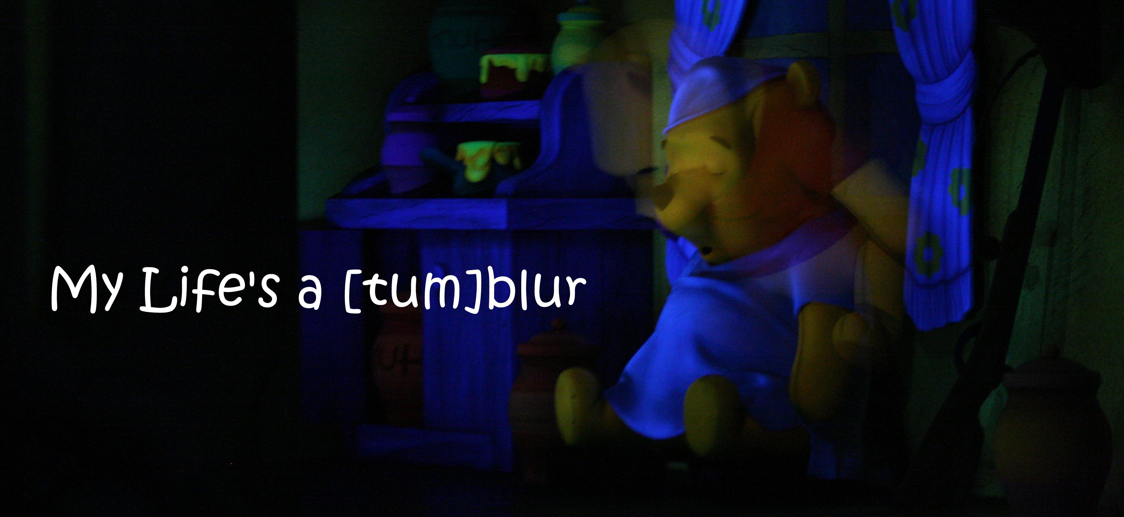 my life's a [tum]blur