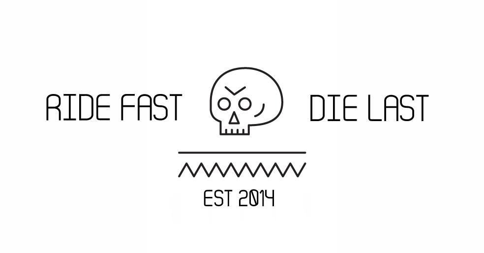 RIDE FAST, DIE LAST