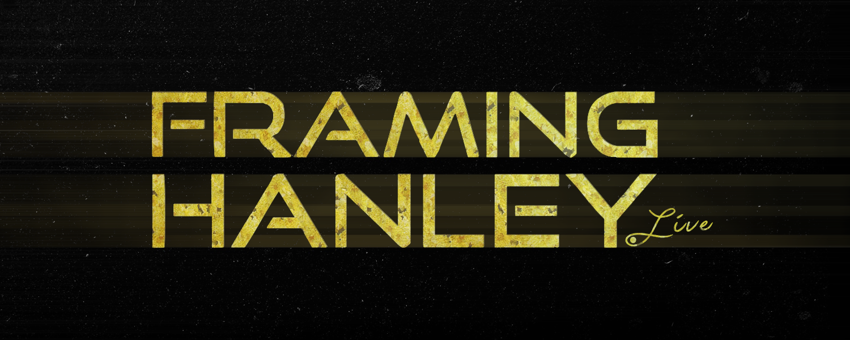 Biography - Framing Hanley | www.FramingHanley.live