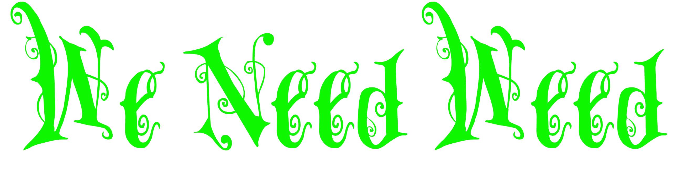 We Need Weed