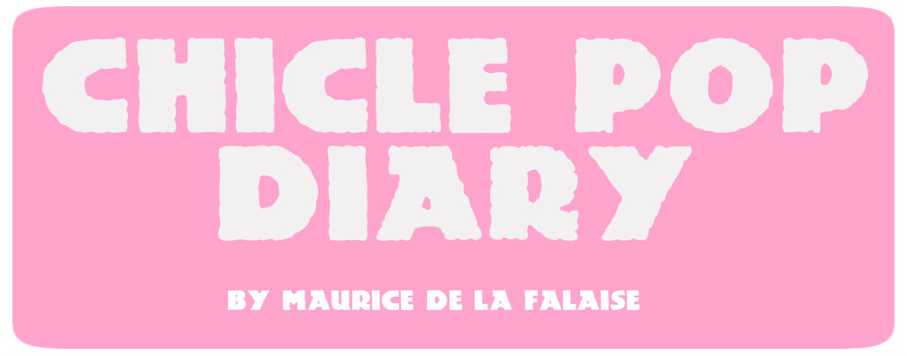 CHICLE POP DIARY by Maurice de la Falaise