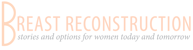 Know Your Options for Breast Reconstruction