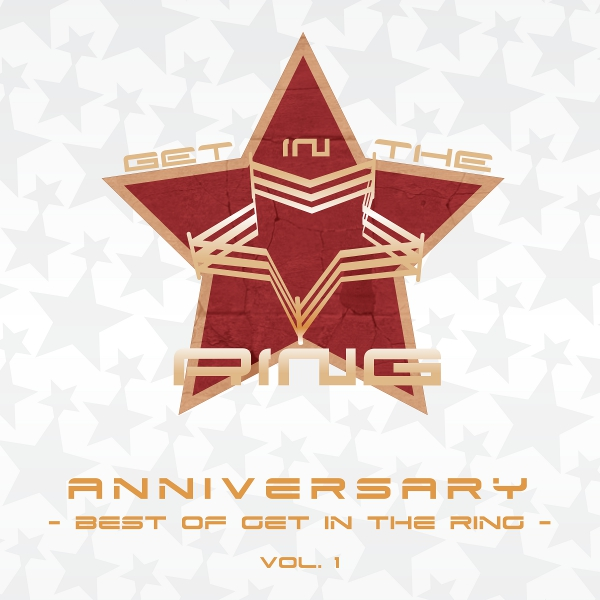 ANNIVERSARY ~Best of GET IN THE RING Vol.1~