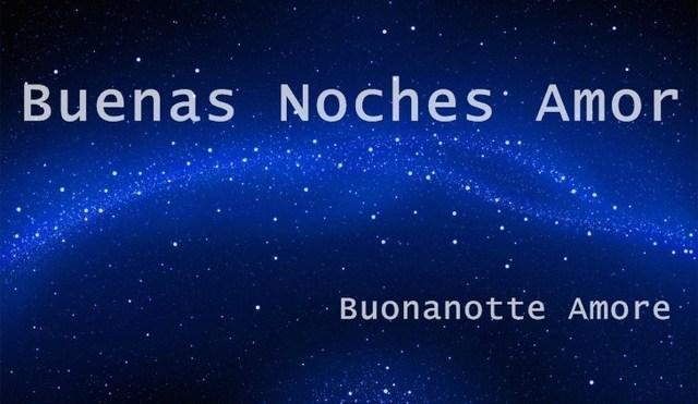 Buenas Noches Amor - Buonanotte Amore