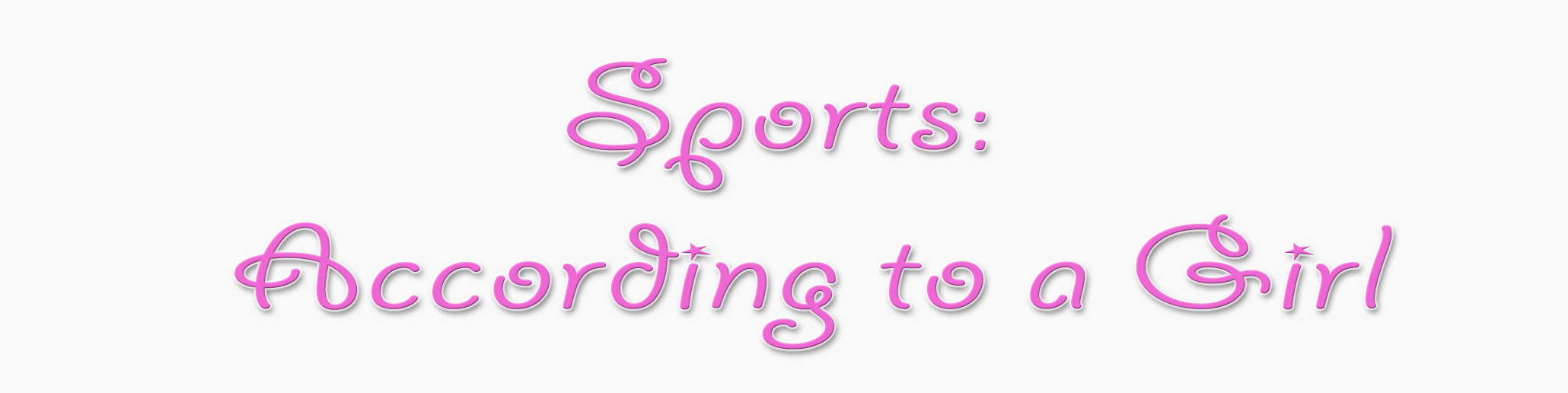 Sports: According to a Girl