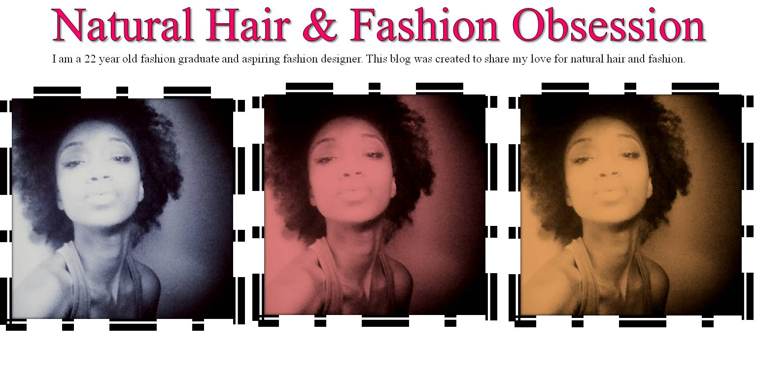 Natural Hair & Fashion Obsession