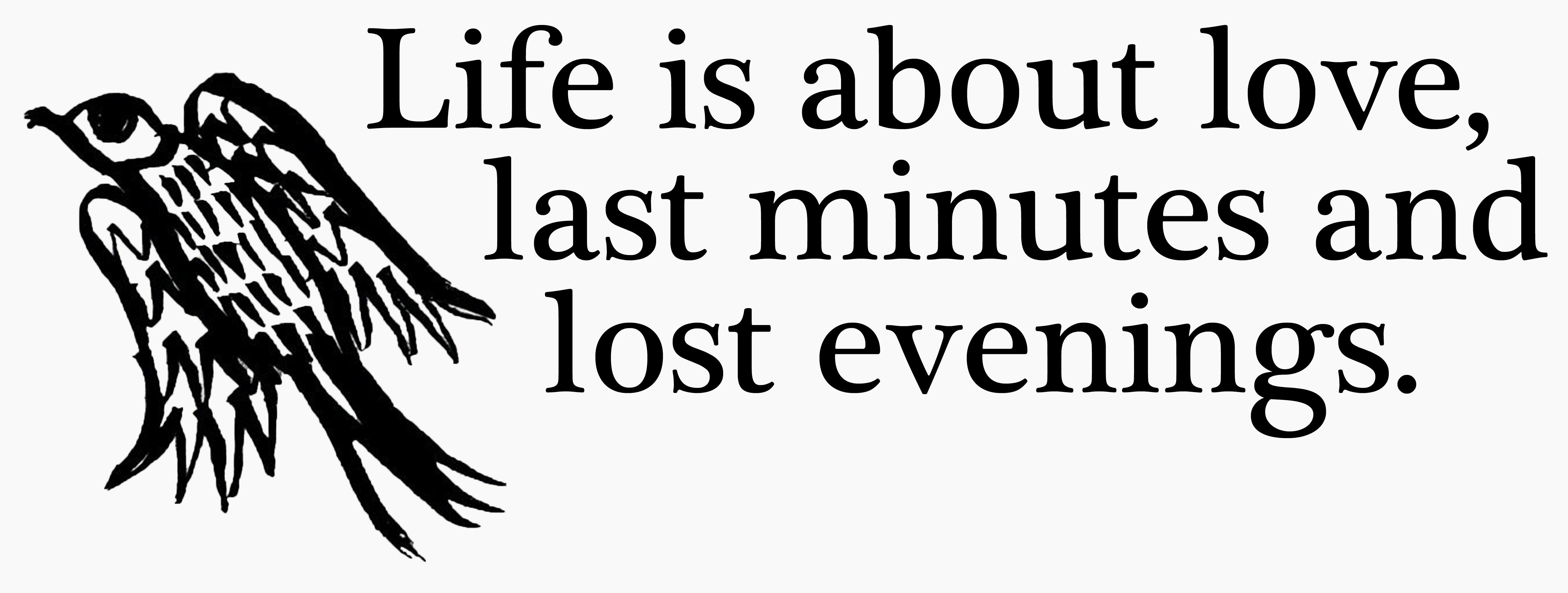Love, last minutes, lost evenings