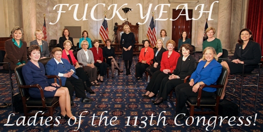 Fuck Yeah, Ladies of the 113th Congress!!