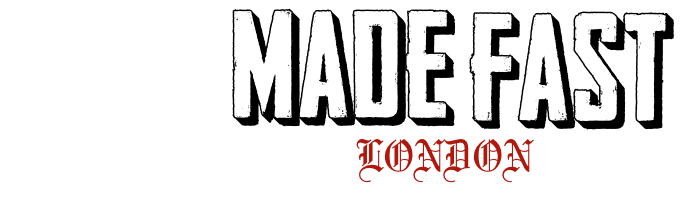 MADE FAST LONDON