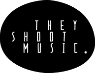 They Shoot Music Dont They