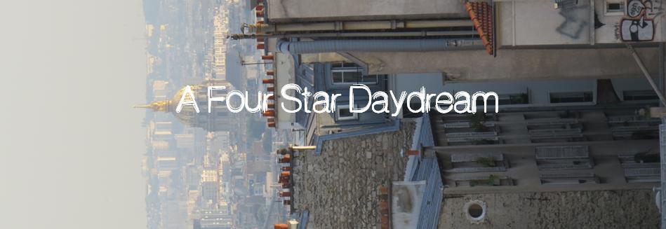 A Four Star Daydream