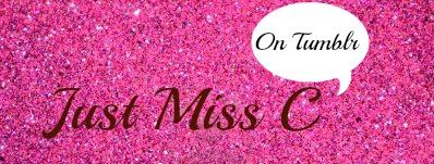 Just Miss C