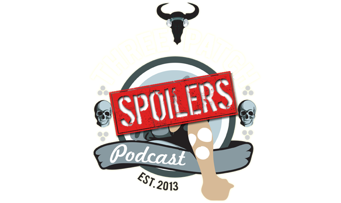 Three Patch Special Edition: Spoilercast