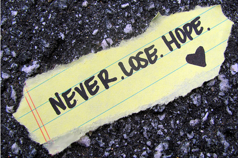 Life's not ended yet. There's always hope.