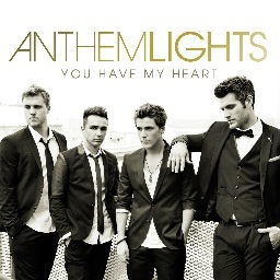 Anthem Lights : You Have My Heart