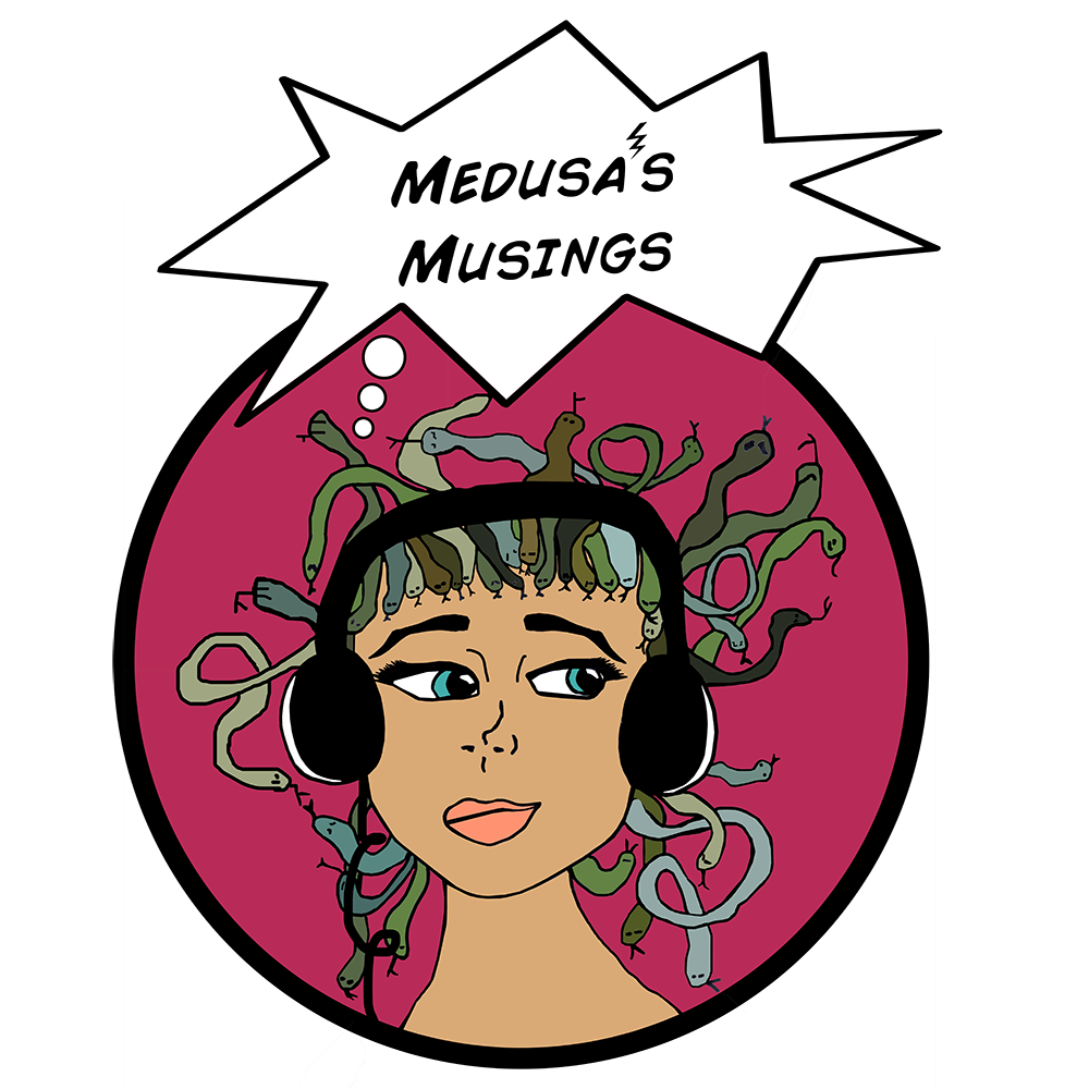 Medusa's Musings