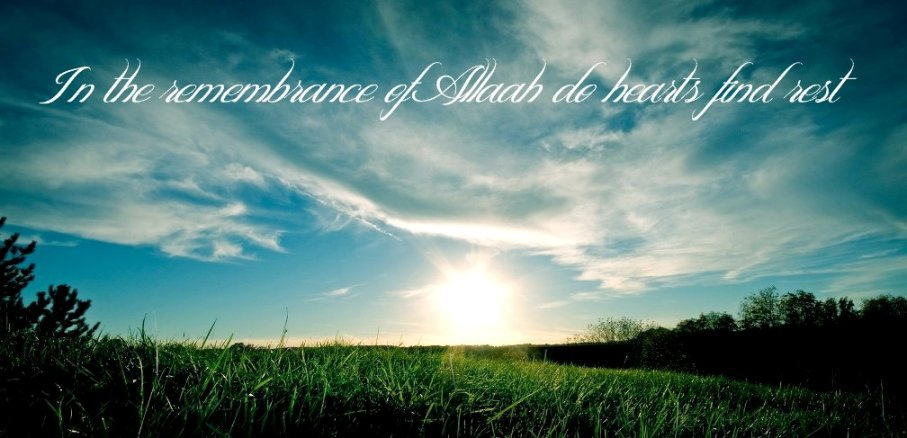 In the remembrance of Allaah do hearts find rest